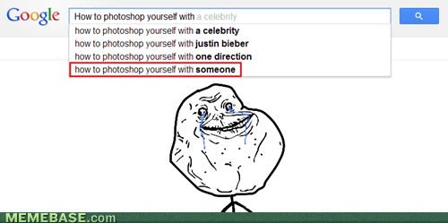 forever alone,photoshop,autocomplete,google