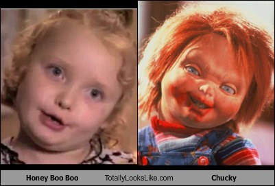 TLL,Chucky,honey boo-boo