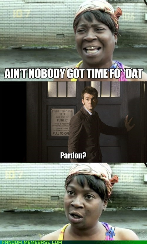 time aint-nobody-got-time doctor who sweet brown - 7095969792