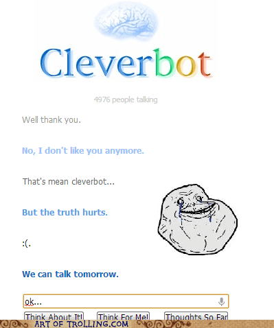 forever alone mean Cleverbot - 7096719360