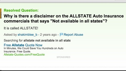 Yahoo Answers question as to why it is called ALLSTATE if it is not available in all states.