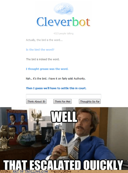 Peter Griffin,Cleverbot,bird is the word,boy that escalated quickly