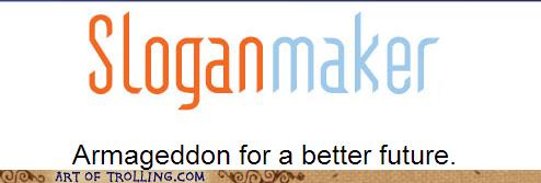 Armageddon,sloganmaker