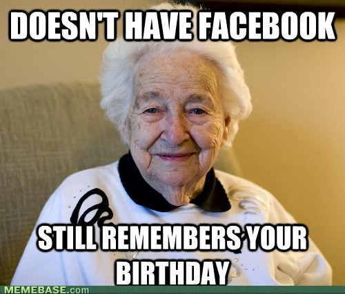 birthdays,facebook,Good Guy Greg,good gal grandma
