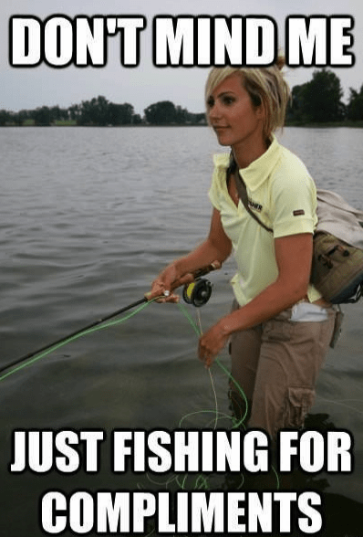 fishing,compliments,desperate