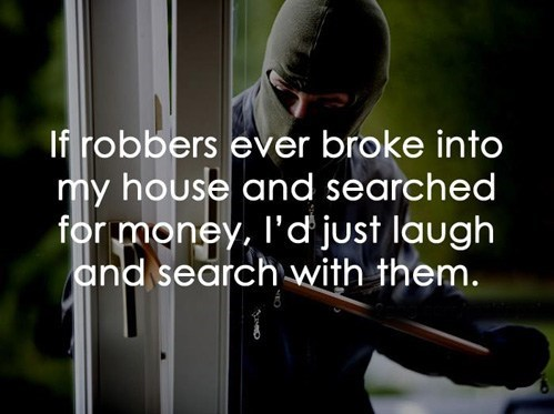 broke,laugh,robbery
