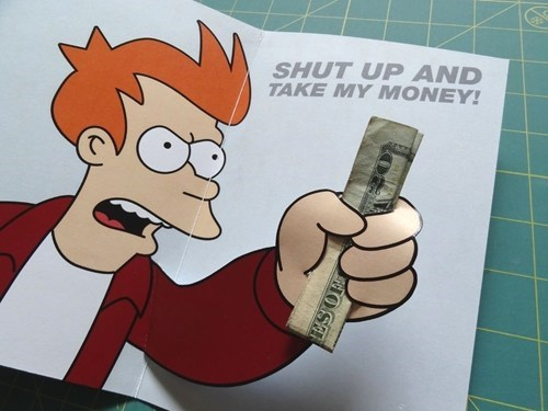 shut up and take my money birthday card futurama - 7102301184