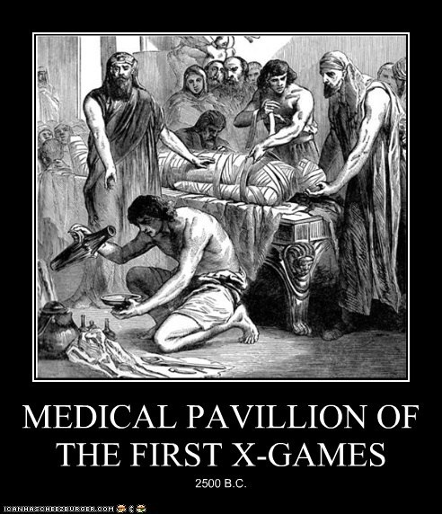 X Games,doctors,mummies