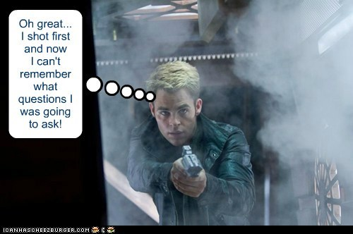 Captain Kirk Star Trek questions star trek into darkness shoot first chris pine - 7102547968