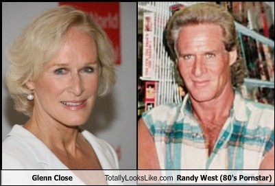 Glenn Close Totally Looks Like Randy West (80's Pornstar)