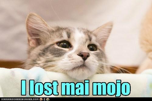 I lost mai mojo