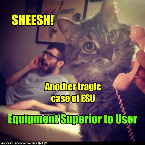 SHEESH! Another tragic case of ESU Equipment Superior to User