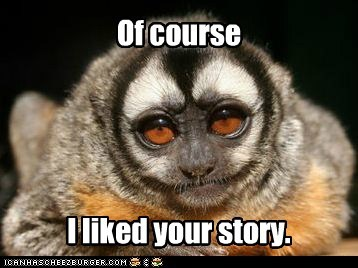 I liked your story.