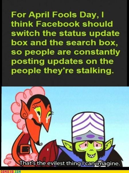 stalker,evil,april fools,facebook