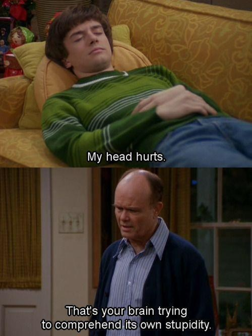 red foreman,tough love,eric foreman,that 70s show