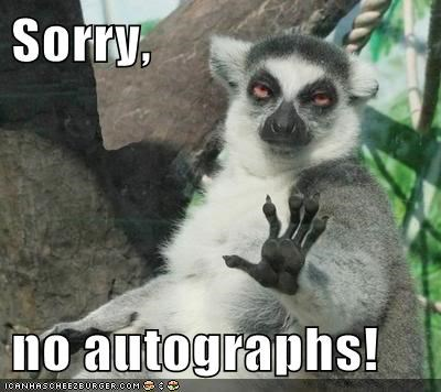 lemurs no autographs celeb sorry - 7104870656