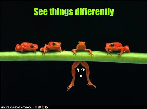 o See things differently