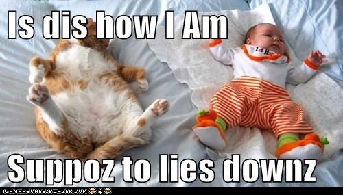 Is dis how I Am Suppoz to lies downz