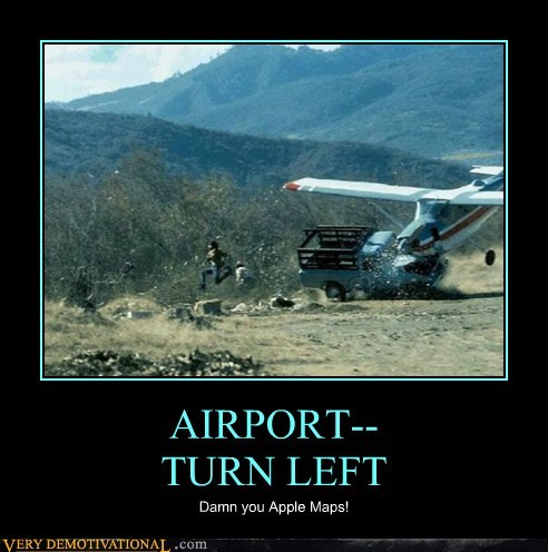 air planes,bad idea,apple maps