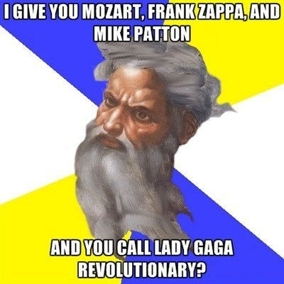 god,Mike Patton,frank zappa,lady gaga,mozart