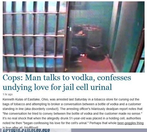 cops undying love jail vodka