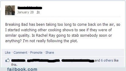 breaking bad,cooking shows,Rachael Ray,failbook