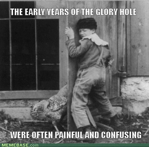 glory hole historic lols wtf - 7111550976