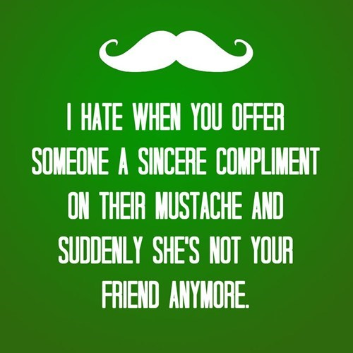 jokes,compliments,mustaches,poorly dressed,g rated