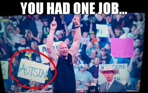 steve austin wwe you had one job spelling wrestling - 7112640000