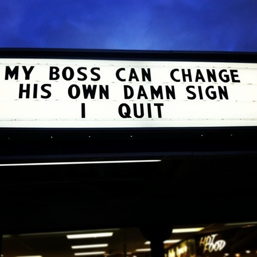 boss signs i quit monday thru friday g rated