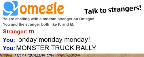 Omegle,FRIDAY,monday