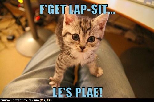F'GET LAP-SIT...  LE'S PLAE!