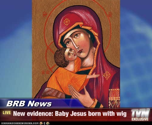 BRB News - New evidence: Baby Jesus born with wig