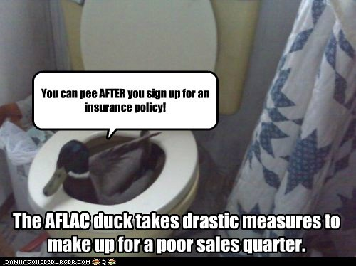 extortion,Aflac,ducks,toilet,insurance policy