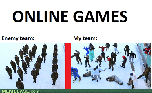 teams,expectations vs reality,online gaming