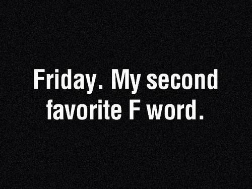 f word,FRIDAY,favorite