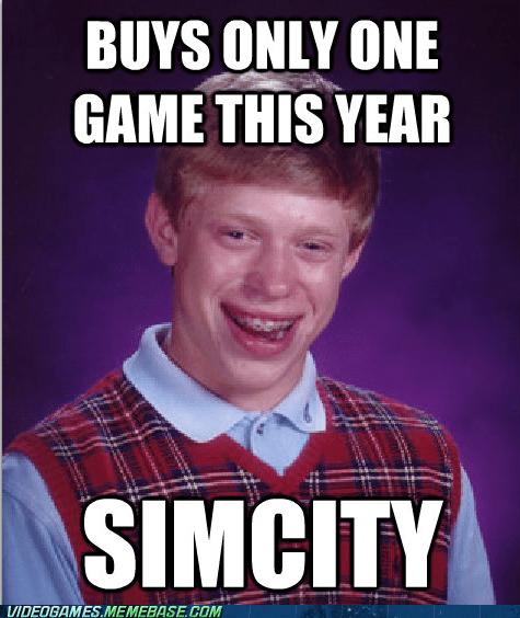 SimCity,EA,bad luck brian,Memes