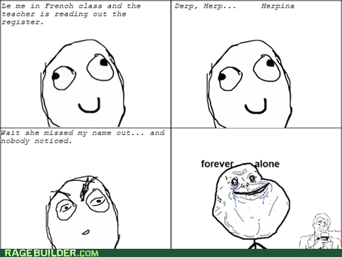 forever alone,class,french class,truancy story