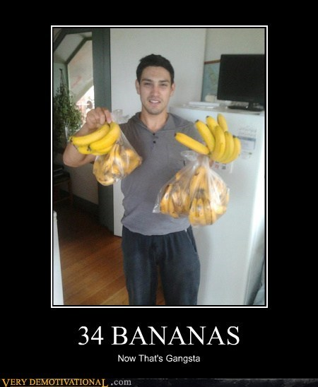 34 BANANAS Now That's Gangsta