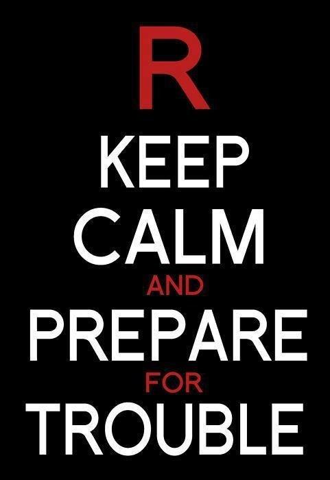 Team Rocket prepare for trouble Memes keep calm - 7129989632