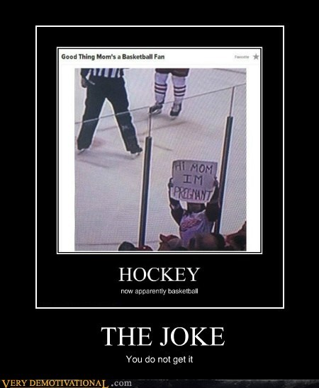 sign,hockey,basketball,joke