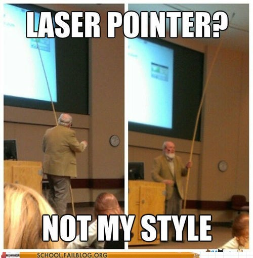 professor pole laser pointer style g rated School of FAIL - 7133083392