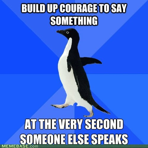 speaking,socially awkward penguin,courage,shyness