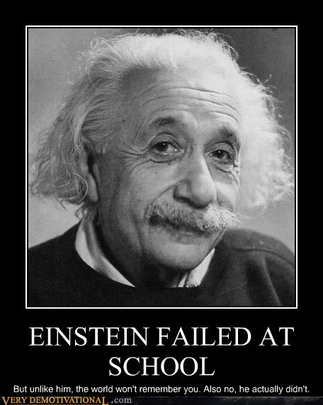 school,FAIL,lies,albert einstein