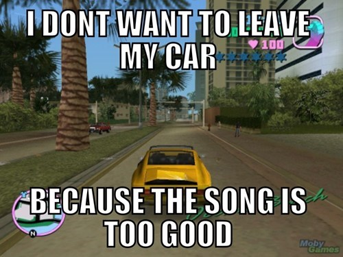 Music,vice city,first world video game problems,Grand Theft Auto