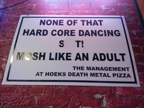 dancing,mosh pits,signs
