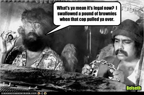 marijuana high legal brownies cop Cheech and Chong