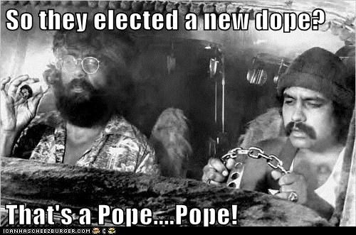 dope,pope,Cheech and Chong,mistake