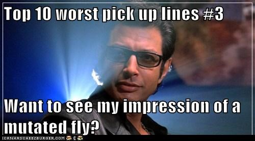 jeff goldblum,pickup lines,the fly,impression,worst