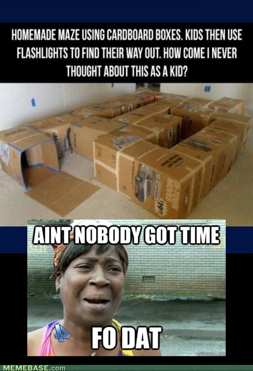 boxes,aint nobody got time,sweet brown,tape